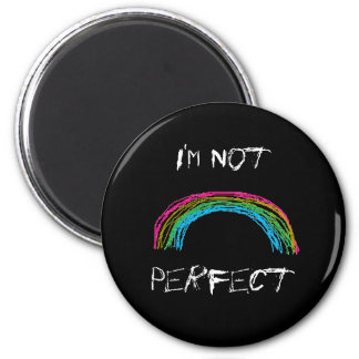 rainbow, I'm Not, Perfect 2 Inch Round Magnet