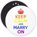 Rainbow Keep Calm and Marry On 6 Inch Round Button
