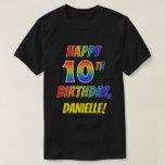 [ Thumbnail: Rainbow Look Happy 10th Birthday + Custom Name T-Shirt ]