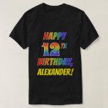[ Thumbnail: Rainbow Look Happy 12th Birthday + Custom Name T-Shirt ]