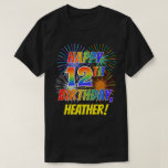 [ Thumbnail: Rainbow Look Happy 12th Birthday; Fireworks + Name T-Shirt ]