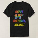 [ Thumbnail: Rainbow Look Happy 14th Birthday + Custom Name T-Shirt ]