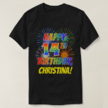 [ Thumbnail: Rainbow Look Happy 14th Birthday; Fireworks + Name T-Shirt ]
