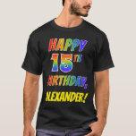 [ Thumbnail: Rainbow Look Happy 15th Birthday + Custom Name T-Shirt ]