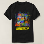 [ Thumbnail: Rainbow Look Happy 15th Birthday; Fireworks + Name T-Shirt ]