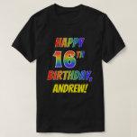 [ Thumbnail: Rainbow Look Happy 16th Birthday + Custom Name T-Shirt ]
