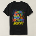 [ Thumbnail: Rainbow Look Happy 16th Birthday; Fireworks + Name T-Shirt ]