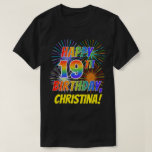 [ Thumbnail: Rainbow Look Happy 19th Birthday; Fireworks + Name T-Shirt ]