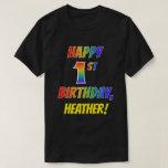 [ Thumbnail: Rainbow Look Happy 1st Birthday + Custom Name T-Shirt ]