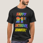 [ Thumbnail: Rainbow Look Happy 21st Birthday + Custom Name T-Shirt ]