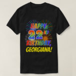 [ Thumbnail: Rainbow Look Happy 22nd Birthday; Fireworks + Name T-Shirt ]