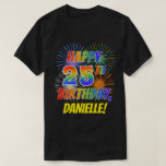 [ Thumbnail: Rainbow Look Happy 25th Birthday; Fireworks + Name T-Shirt ]