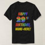 [ Thumbnail: Rainbow Look Happy 29th Birthday + Custom Name T-Shirt ]