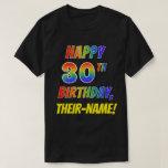 [ Thumbnail: Rainbow Look Happy 30th Birthday + Custom Name T-Shirt ]