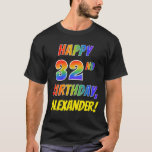 [ Thumbnail: Rainbow Look Happy 32nd Birthday + Custom Name T-Shirt ]