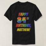 [ Thumbnail: Rainbow Look Happy 34th Birthday + Custom Name T-Shirt ]