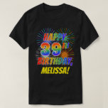 [ Thumbnail: Rainbow Look Happy 39th Birthday; Fireworks + Name T-Shirt ]