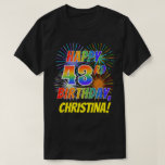 [ Thumbnail: Rainbow Look Happy 43rd Birthday; Fireworks + Name T-Shirt ]