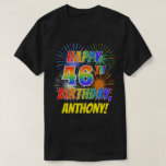 [ Thumbnail: Rainbow Look Happy 46th Birthday; Fireworks + Name T-Shirt ]