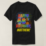 [ Thumbnail: Rainbow Look Happy 48th Birthday; Fireworks + Name T-Shirt ]