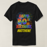 [ Thumbnail: Rainbow Look Happy 50th Birthday; Fireworks + Name T-Shirt ]
