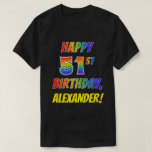 [ Thumbnail: Rainbow Look Happy 51st Birthday + Custom Name T-Shirt ]