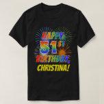 [ Thumbnail: Rainbow Look Happy 51st Birthday; Fireworks + Name T-Shirt ]