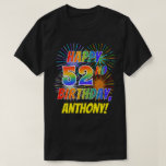 [ Thumbnail: Rainbow Look Happy 52nd Birthday; Fireworks + Name T-Shirt ]