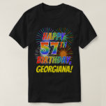 [ Thumbnail: Rainbow Look Happy 57th Birthday; Fireworks + Name T-Shirt ]