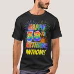 [ Thumbnail: Rainbow Look Happy 58th Birthday; Fireworks + Name T-Shirt ]
