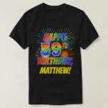 [ Thumbnail: Rainbow Look Happy 59th Birthday; Fireworks + Name T-Shirt ]