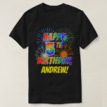 [ Thumbnail: Rainbow Look Happy 5th Birthday; Fireworks + Name T-Shirt ]