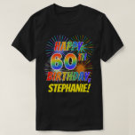 [ Thumbnail: Rainbow Look Happy 60th Birthday; Fireworks + Name T-Shirt ]