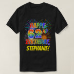 [ Thumbnail: Rainbow Look Happy 62nd Birthday; Fireworks + Name T-Shirt ]