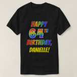 [ Thumbnail: Rainbow Look Happy 64th Birthday + Custom Name T-Shirt ]