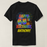 [ Thumbnail: Rainbow Look Happy 65th Birthday; Fireworks + Name T-Shirt ]