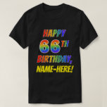 [ Thumbnail: Rainbow Look Happy 66th Birthday + Custom Name T-Shirt ]