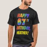 [ Thumbnail: Rainbow Look Happy 67th Birthday + Custom Name T-Shirt ]