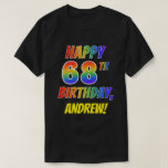 [ Thumbnail: Rainbow Look Happy 68th Birthday + Custom Name T-Shirt ]