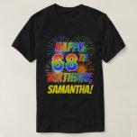 [ Thumbnail: Rainbow Look Happy 68th Birthday; Fireworks + Name T-Shirt ]