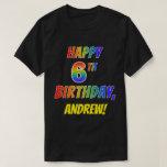 [ Thumbnail: Rainbow Look Happy 6th Birthday + Custom Name T-Shirt ]
