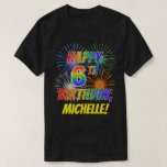 [ Thumbnail: Rainbow Look Happy 6th Birthday; Fireworks + Name T-Shirt ]