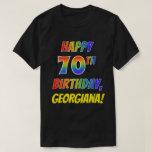 [ Thumbnail: Rainbow Look Happy 70th Birthday + Custom Name T-Shirt ]