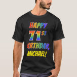 [ Thumbnail: Rainbow Look Happy 71st Birthday + Custom Name T-Shirt ]