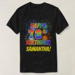 [ Thumbnail: Rainbow Look Happy 73rd Birthday; Fireworks + Name T-Shirt ]