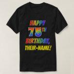 [ Thumbnail: Rainbow Look Happy 75th Birthday + Custom Name T-Shirt ]