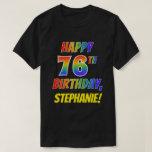 [ Thumbnail: Rainbow Look Happy 76th Birthday + Custom Name T-Shirt ]