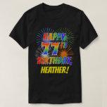 [ Thumbnail: Rainbow Look Happy 77th Birthday; Fireworks + Name T-Shirt ]