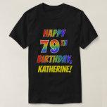 [ Thumbnail: Rainbow Look Happy 79th Birthday + Custom Name T-Shirt ]