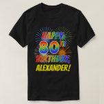 [ Thumbnail: Rainbow Look Happy 80th Birthday; Fireworks + Name T-Shirt ]